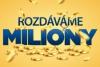 ROZDÁVÁME MILIONY