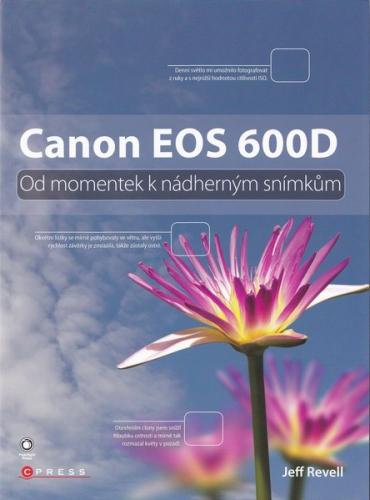 Kniha Canon 600D - Od momentek k nádherným snímkům
